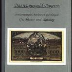 Das Papiergeld Bayerns. Staatspapiergeld, Banknoten und Notgeld – Geschichte und Katalog