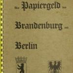 Das Papiergeld von Brandenburg und Berlin.